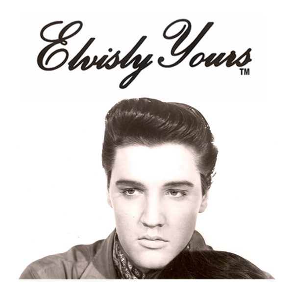 Elvisly Yours